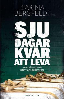https://litteraturkvalster.wordpress.com/2015/06/22/sju-dagar-kvar-att-leva-av-carina-bergfeldt/