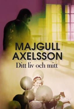 https://litteraturkvalster.wordpress.com/2017/10/16/ditt-liv-och-mitt-av-majgull-axelsson/